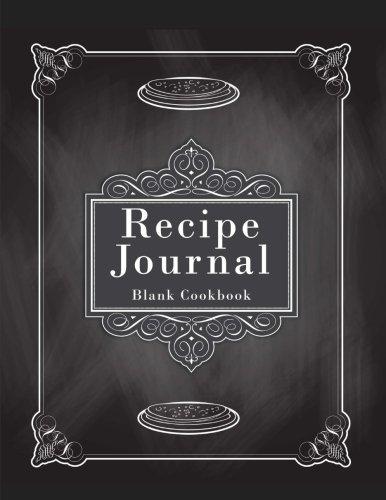 Recipe Journal : Blank Cookbook: Room for over 130 Recipes, Large Blank Recipe Book 8.5 x 11 For Recipes & Notes (Recipe Journals) (Volume 7)