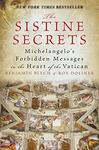The Sistine Secrets: Michelangelo's Forbidden Messages in the Heart of the Vatican cover