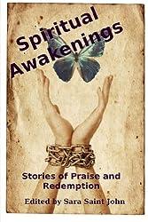 Spiritual Awakenings: Stories of Praise and Redemption