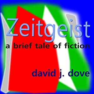 Zeitgeist: A Brief Tale of Fiction Audiobook