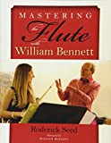 img - for Mastering the Flute with William Bennett book / textbook / text book