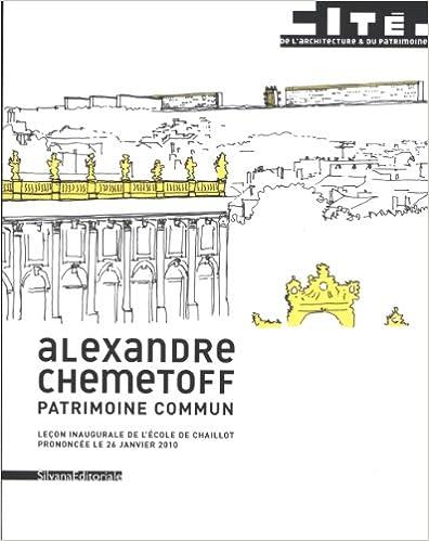 Livre Alexandre Chemetoff : Patrimoine commun, leçon inaugurale de l'école Chaillot prononcé le 26 janvier 2010 pdf