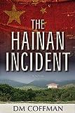 The Hainan Incident, D. M. Coffman, 1598119923