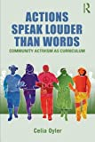 Actions Speak Louder Than Words, Celia Oyler, 0415881625