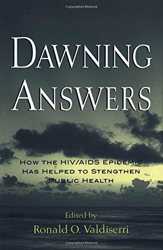Dawning Answers: How the HIV/AIDS Epidemic Has Helped to Strengthen Public Health (Medicine)