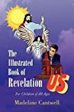 The Illustrated Book of Revelation, Madeline Cantwell, 1436329213