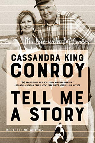Book Cover: Tell Me a Story: My Life with Pat Conroy
