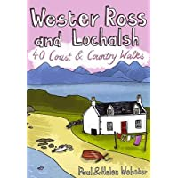 Wester Ross and Lochalsh: 40 Coast and Country Walks