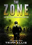 The Zone: A Post-Apocalyptic Thriller (Infection Chronicles Book 1)
