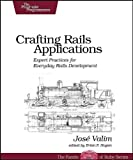 Crafting Rails Applications: Expert Practices for Everyday Rails Development (Pragmatic Programmers) [Paperback]