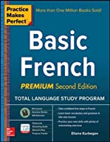 Practice Makes Perfect: Basic French, Premium Second Edition Front Cover