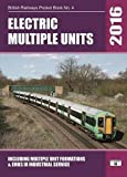 Electric Multiple Units 2016: Including Multiple Unit Formations (British Railways Pocket Books) by Robert Pritchard (2015-10-28)