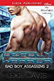 Deadly Warrior [Bad Boy Assassins 2] (Siren Publishing Allure ManLove)