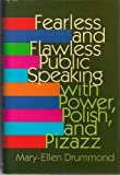 Fearless and Flawless : Public Speaking with Poer, Polish and Pizazz, Drummond, Mary-Ellen, 0883903768
