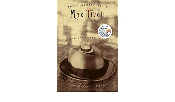 The Confessions of Max Tivoli: A Novel eBook: Andrew Sean Greer: Amazon.es: Tienda Kindle