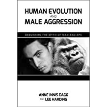 Human Evolution and Male Aggression: Debunking the Myth of Man and Ape