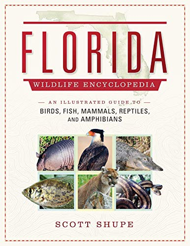 Florida Wildlife Encyclopedia: An Illustrated Guide to Birds, Fish, Mammals, Reptiles, and Amphibians ()