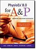 img - for PhysioEx 8.0 for A&P: Laboratory Simulations in Physiology by Zao Peter Stabler Timothy Smith Lori A. Peterson Greta Lokuta Andrew (2008-03-01) Paperback book / textbook / text book