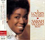 Lover's Concerto-Best of Sarah Vaughan by Sarah Vaughan (2005-03-22)