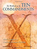 The Workbook on the Ten Commandments, Maxie D. Dunnam and Kimberly Dunnam Reisman, 083589875X