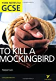 To Kill a Mockingbird: York Notes for GCSE (Grades A*-G) 2010