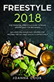Freestyle 2018: The Essential Freestyle Guide To Rapid Weight Loss For Beginners - Includes Delicious Easy Recipes For Melting The Fat Away Quickly & Effectively (Weight Watchers)