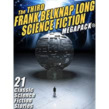 The Third Frank Belknap Long Science Fiction MEGAPACK®: 21 Classic Stories