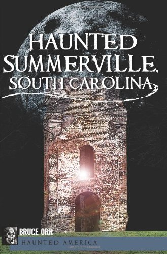 Download Haunted Summerville, South Carolina (Haunted America) pdf