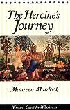 Heroine's Journey, Maureen Murdock, 0877734852