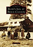 Ruby's Inn at Bryce Canyon, A. Jean Seiler, 0738599956