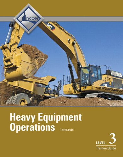 - Heavy Equipment Operations Level 3 Trainee Guide (3rd Edition)