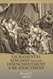 img - for Sacral Kingship Between Disenchantment and Re-enchantment: The French and English Monarchies 1587-1688 (Studies in British and Imperial History) by Ronald G. Asch (2014-07-30) book / textbook / text book
