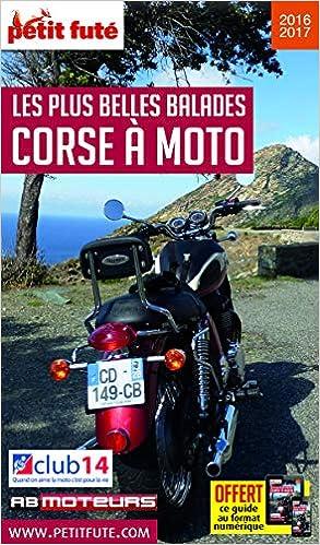 Amazon Fr Petit Fute Corse A Moto Les Plus Belles Balades Petit Fute Livres