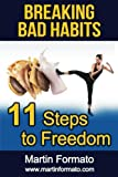 Breaking Bad Habits: 11 Steps to Freedom