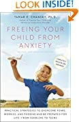 #1: Freeing Your Child from Anxiety, Revised and Updated Edition: Practical Strategies to Overcome Fears, Worries, and Phobias and Be Prepared for Life-from Toddlers to Teens