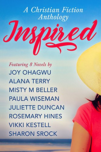 Inspired- A Christian Fiction Anthology by [Ohagwu, Joy, Terry, Alana, Beller, Misty M., Wiseman, Paula, Duncan, Juliette, Hines, Rosemary, Kestell, Vikki, Srock, Sharon]