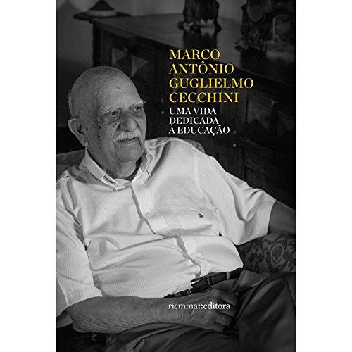 Marco Antonio Guglielmo Cecchini - Uma Vida Dedicada à Educação