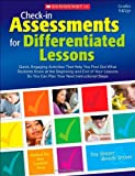 Check-in Assessments for Differentiated Lessons: Quick, Engaging Activities That Help You Find Out What Students Know at the Beginning and End of Your ... So You Can Plan Your Next Instructional Steps