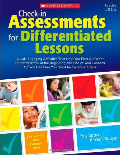 Check-in Assessments for Differentiated Lessons: Quick, Engaging Activities That Help You Find Out What Students Know at the Beginning and End of Your ... So You Can Plan Your Next (Assessment Activities)