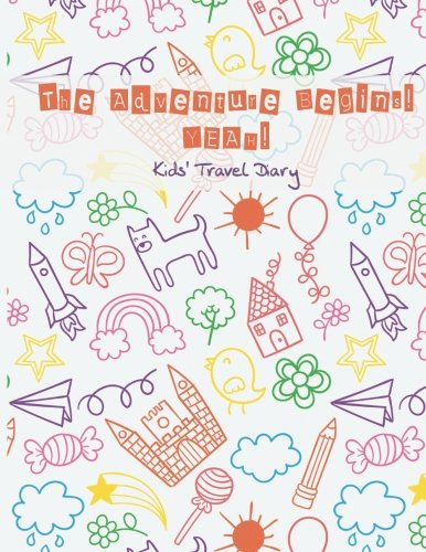 Kids' travel diary, The Adventure Begins! Yeah!: Vacation Notebook WITH LOTS OF GAMES INSIDE (word search, maze, connect the dots and color) for ... Break Journal, travel games for kids in car