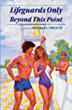 Lifeguards Only Beyond This Point, Michael French, 0425084086