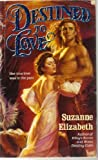 Destined to Love, Suzanne Elizabeth, 0061082252