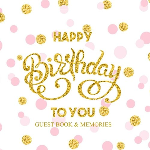 Happy Birthday To You Guest Book & Memories: