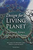 Design for a Living Planet : How New Insights from the Science Are Transforming Environmental Design, Mehaffy, Michael W. and Salingaros, Nikos A., 0989346951