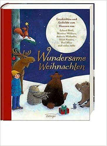 Wundersame Weihnachten. Geschichten und Gedichte zum Staunen von ...