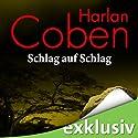 Schlag auf Schlag Audiobook by Harlan Coben Narrated by Detlef Bierstedt
