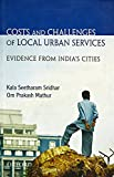 Costs And Challenges of Local Urban Services: Evidence from India's Cities