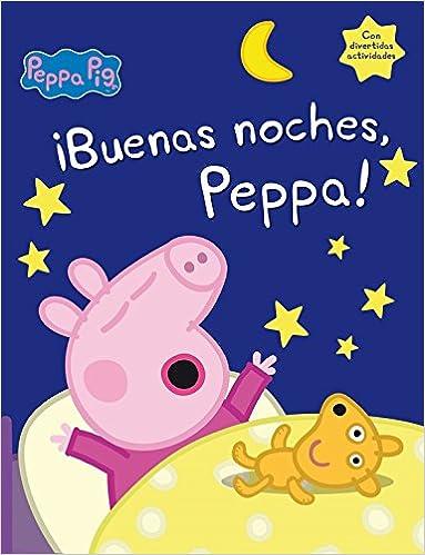 Peppa Pig. ¡Buenas noches, Peppa! : incluye divertidas ...