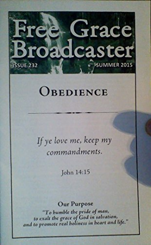 Free Grace Broadcaster - Issue 232, Summer 2015 (Obedience)