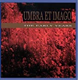 Early Years by Umbra Et Imago (2003-12-01)
